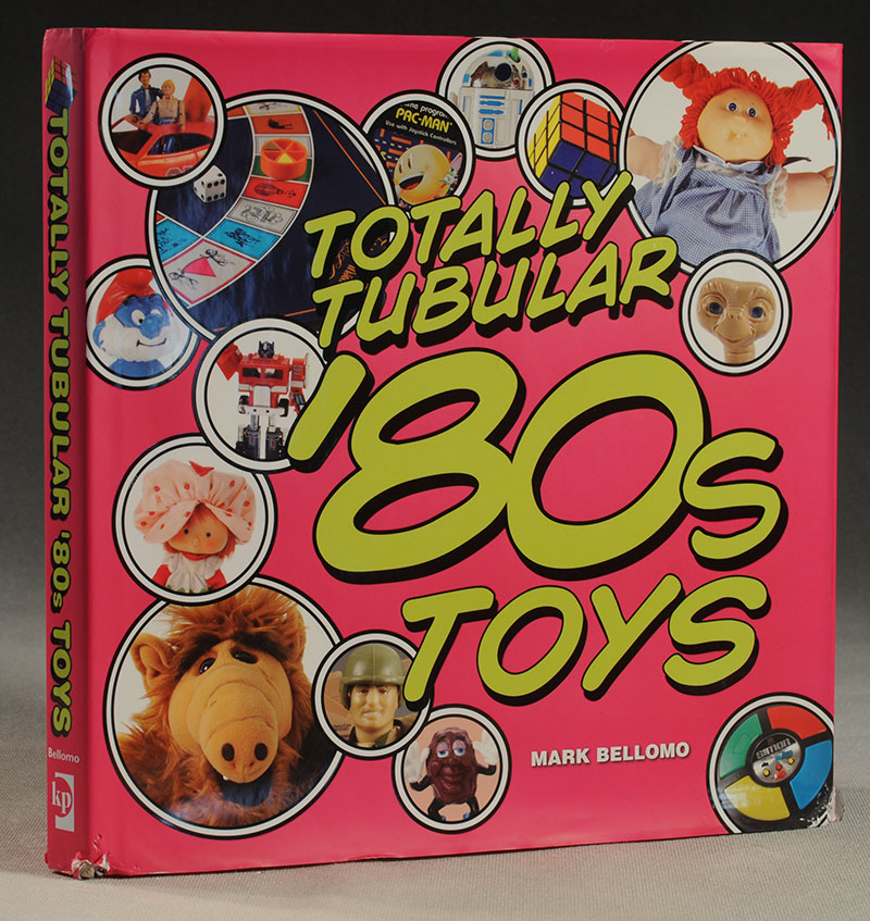 Totally Tubular 80's Toys book by Mark Bellemo