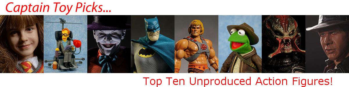 Top Ten Unproduced Action Figures